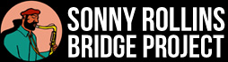 Sonny Rollins Bridge Project